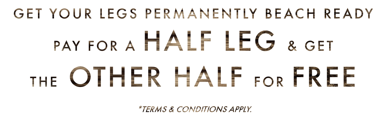 Laser Hair Removal Promotion Legs