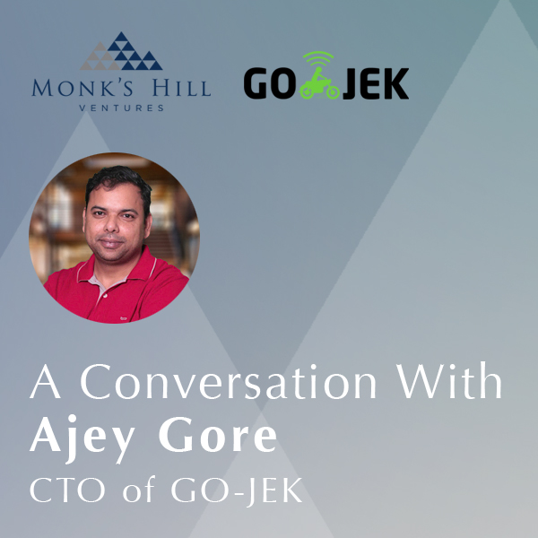 A Conversation with Ajey Gore — Monk's Hill Ventures | Southeast