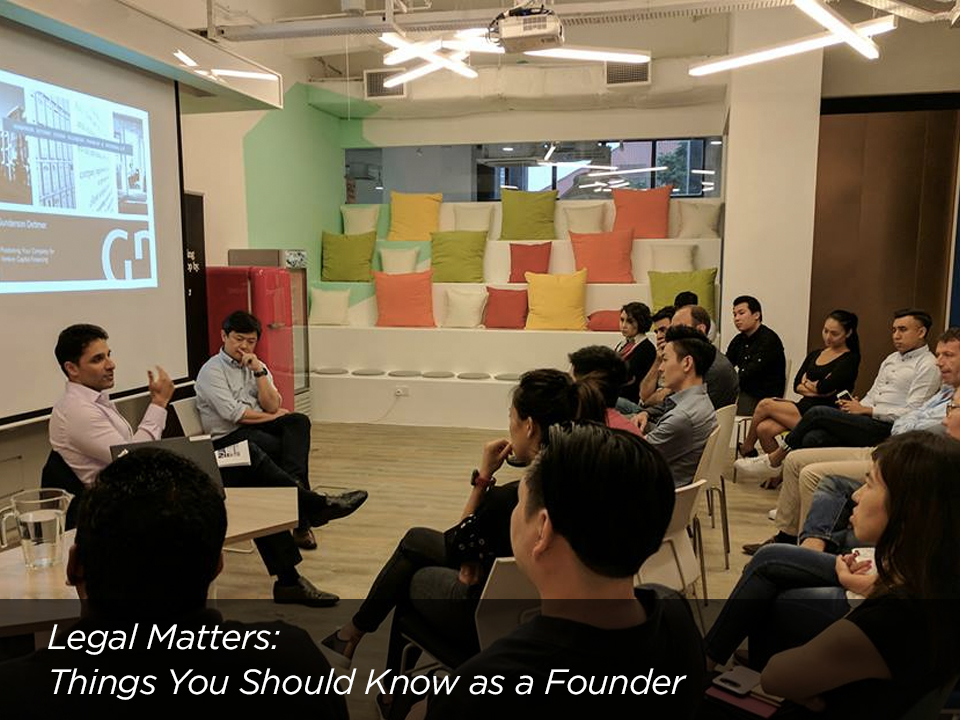 Startup Workshop: Legal Matters - Things You Should Know as a Founder  in Singapore with Ferish Patel, Partner at Gunderson Dettmer Singapore