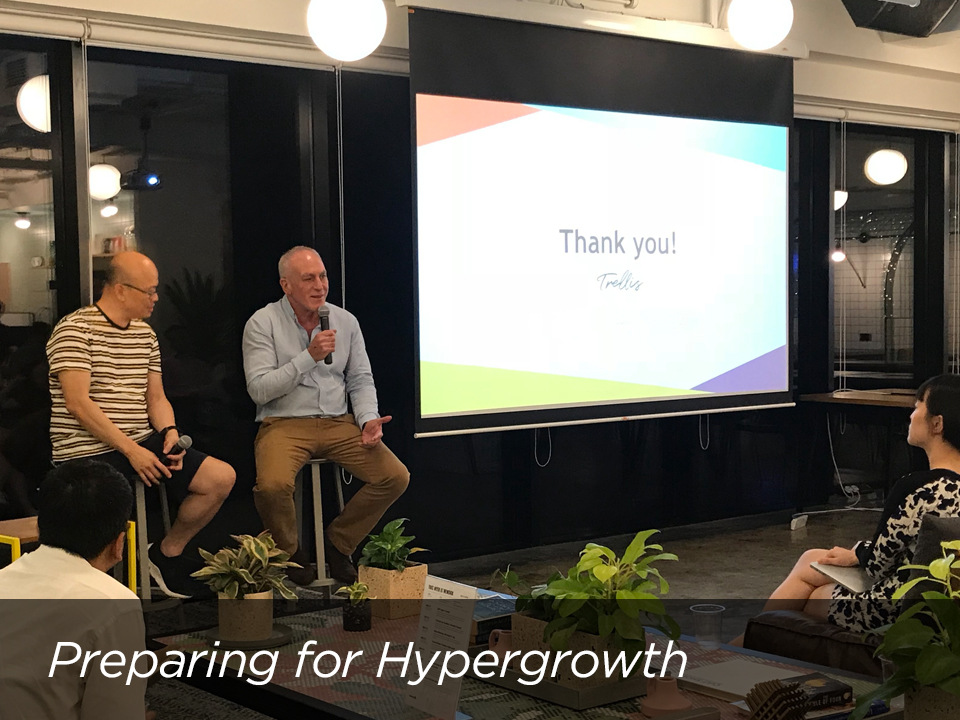 Startup Workshop: Preparing for Hypergrowth  in Singapore with Rob Bier, Partner at Trellis Asia.