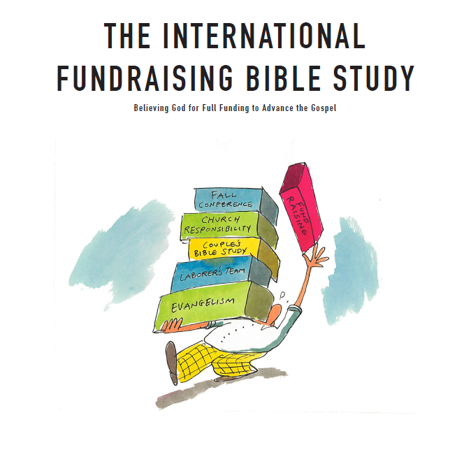 INT'L FUNDING GUIDE - Comprehensive Bible Study on biblical fundraising developed for International Gospel Workers