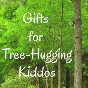 Gifts for Tree-Hugging Kiddos - Ideas from www.CompulsivelyQuirky.com