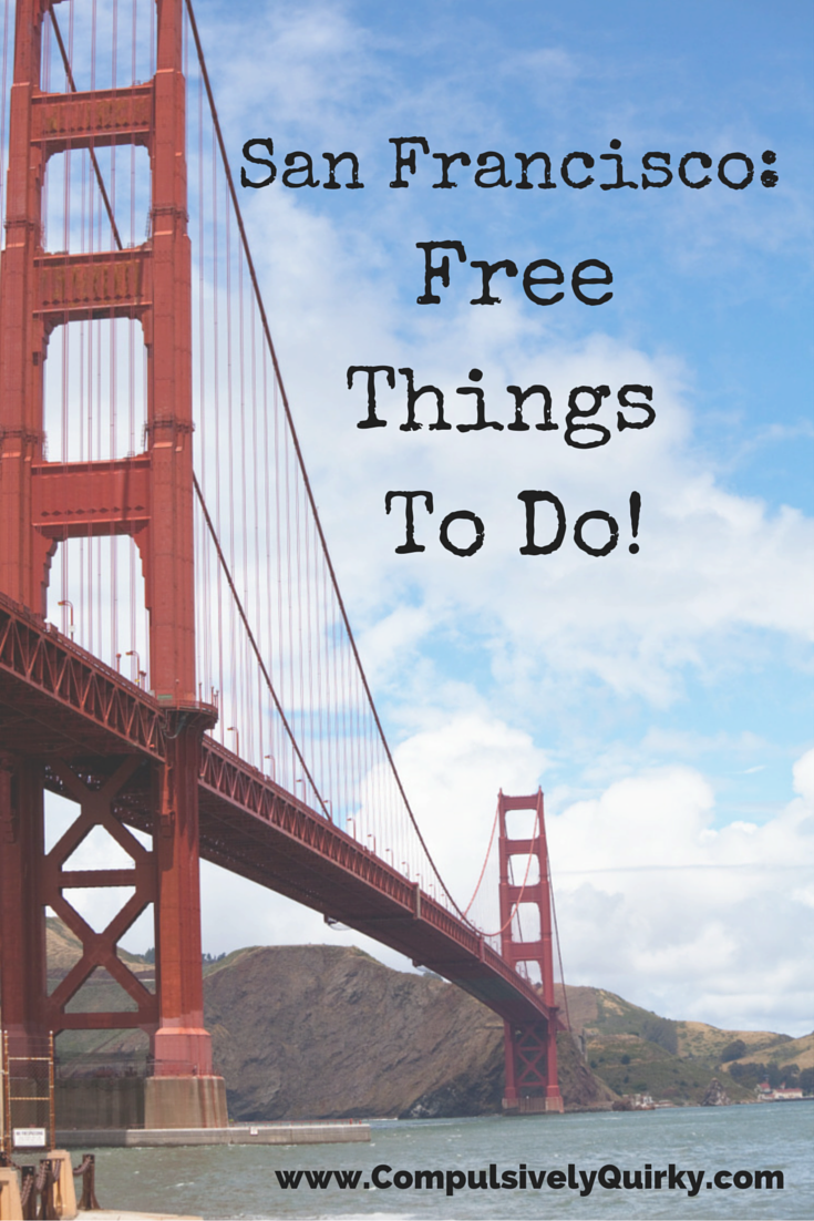 San Francisco: Free Things To Do from www.CompulsivelyQuirky.com