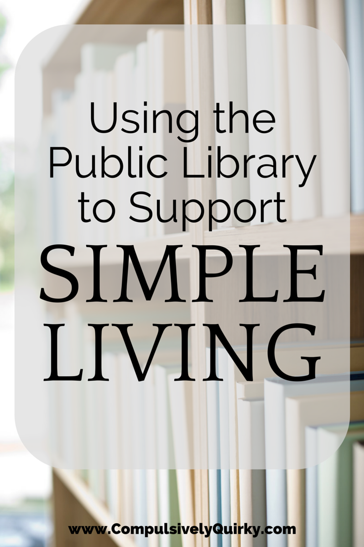 Using the Public Library to Support Simple Living ~ Cut clutter by borrowing! ~ www.CompulsivelyQuirky.com