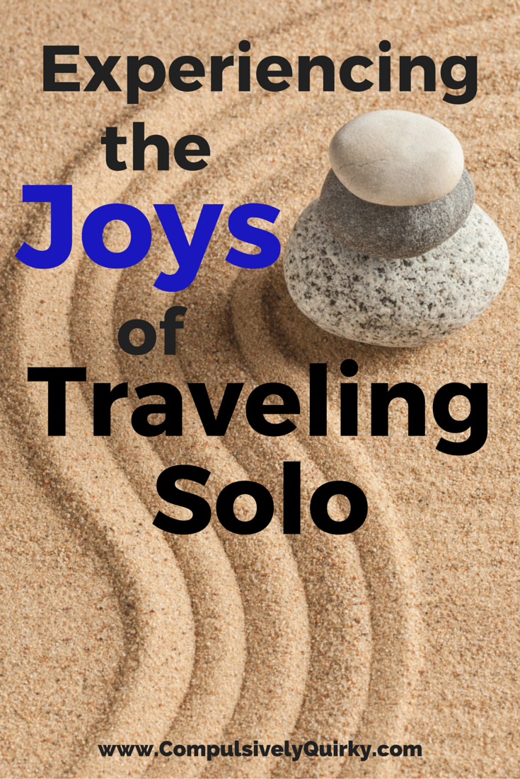 Experiencing the Joys of Traveling Solo ~ www.CompulsivelyQuirky.com