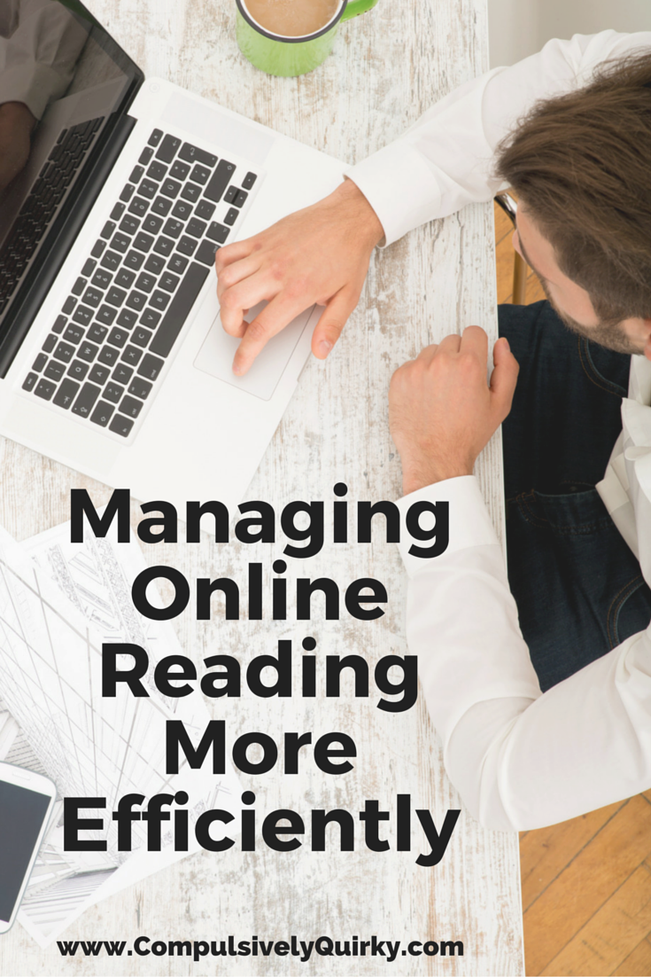 Managing Online Reading & Research More Efficiently ~ Using bookmarks, a reading list, Pinterest, and Evernote to streamline what you want to read & save ~ www.CompulsivelyQuirky.com