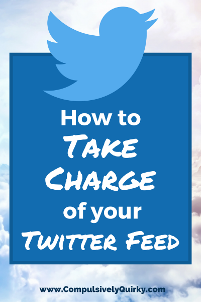 How to Take Charge of Your Twitter Feed