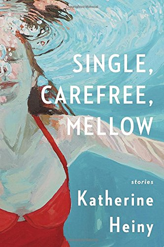 Single, Carefree, Mellow by Katherine Heiny ~ a three star book review at Compulsively Quirky