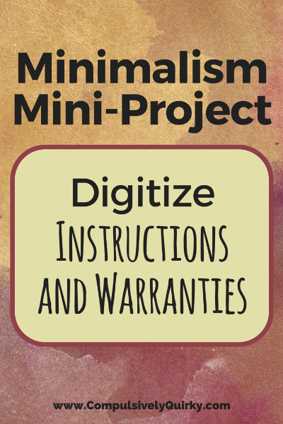 Minimalism Mini-Project: Digitize Instructions and Warranties ~ read more at Compulsively Quirky