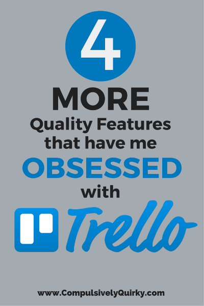 Four More Quality Features That Have Me Further Obsessed With Trello