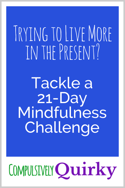 Trying to Live More in the Present? Tackle a 21-Day Mindfulness Challenge!
