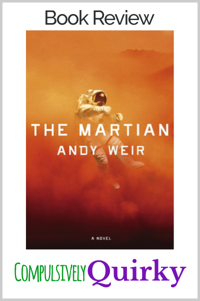 The Martian by Andy Weir ~ If you love survival stories with some serious man vs nature conflict, then check out this spoiler-free review at Compulsively Quirky
