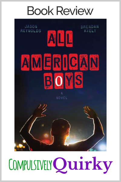 All American Boy by Jason Reynolds and Brendan Kiely ~ book review at Compulsively Quirky