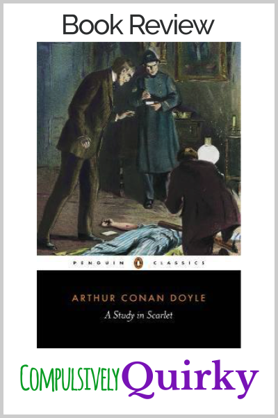 A Study in Scarlet by Sir Arthur Conan Doyle ~ book review at Compulsively Quirky