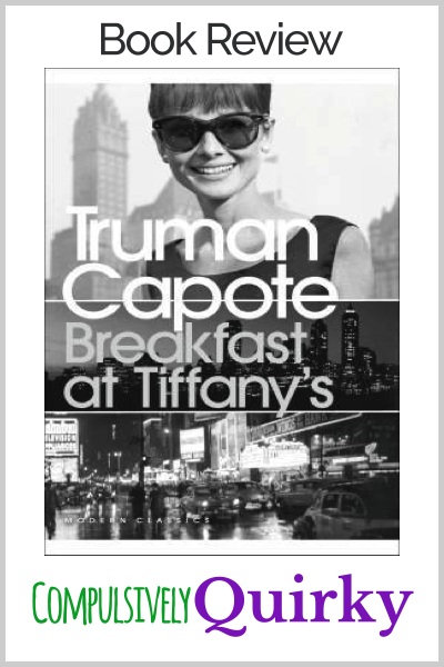 Breakfast at Tiffany's by Truman Capote ~ book review at Compulsively Quirky