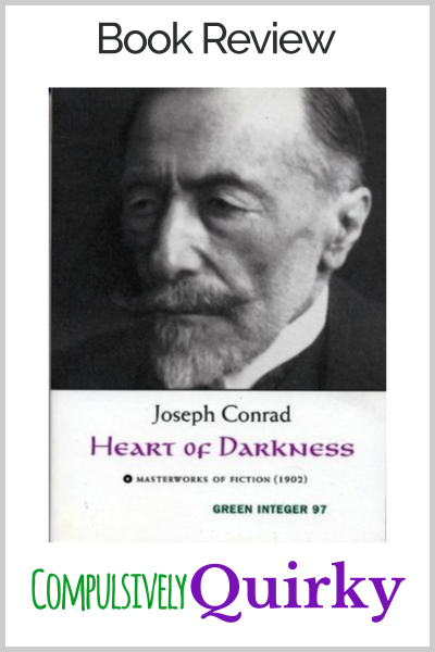 Heart of Darkness by Joseph Conrad ~ one star review of literary horror at Compulsively Quirky