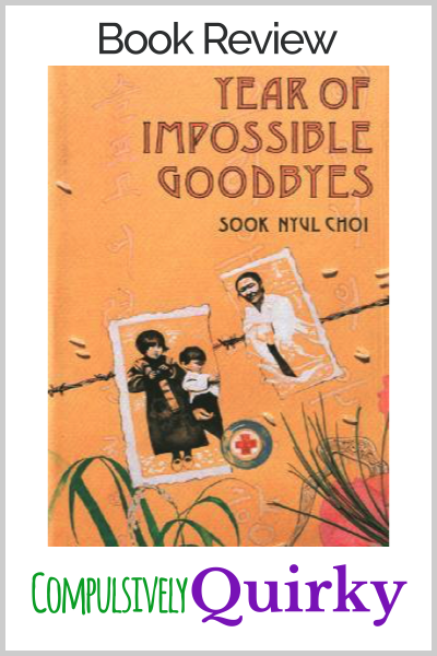 Year of Impossible Goodbyes by Sook Nyul Choi ~ five star book review of a daunting tale of courage as one family tries to find freedom