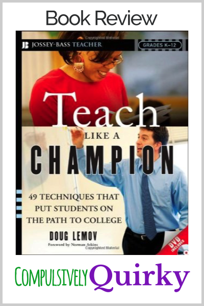 Book Review Teach Like A Champion 49 Techniques That Put Students