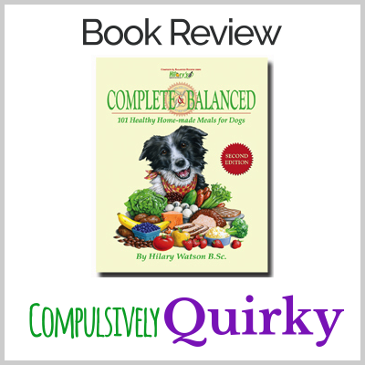 Book Review of Complete and Balanced: 101 Healthy Home-made Meals for Dogs