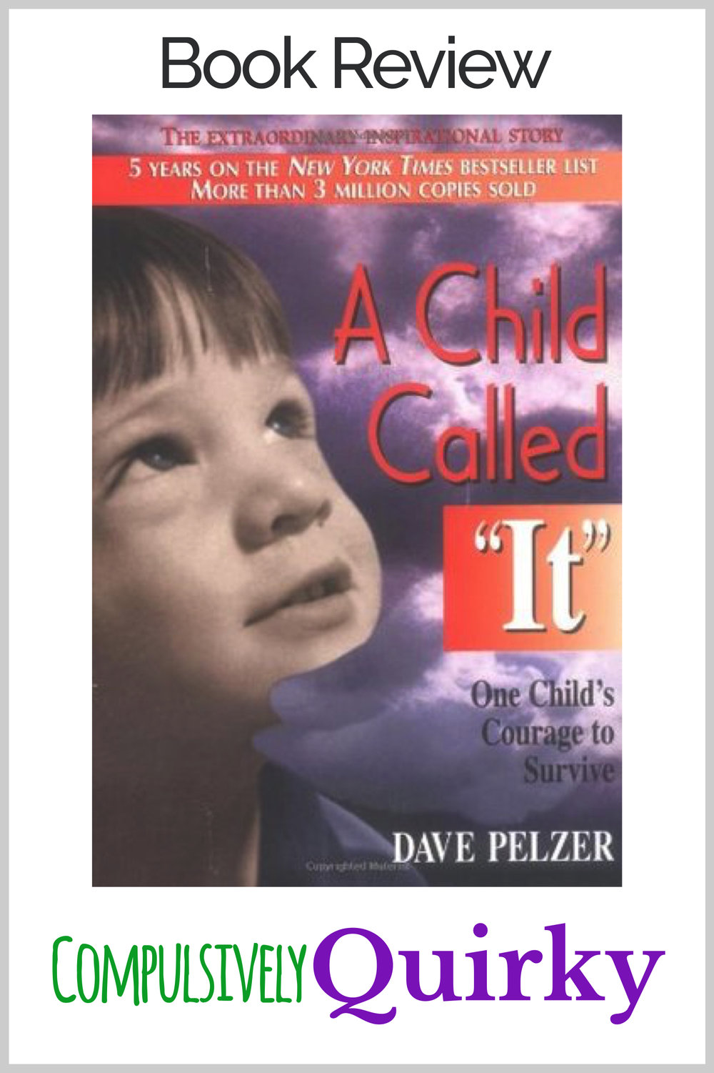 A Child Called It by Dave Pelzer ~ book reivew on Compulsively Quirky