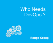 Who Needs DevOps?