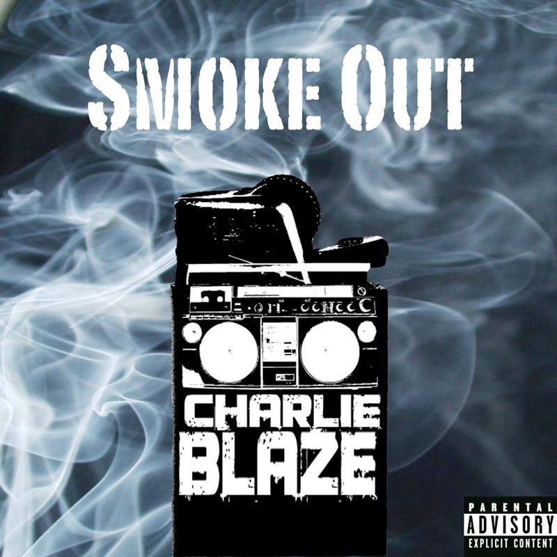 'Smoke Out' by Charlie Blaze