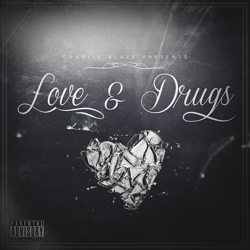 'Love & Drugs' by Charlie Blaze