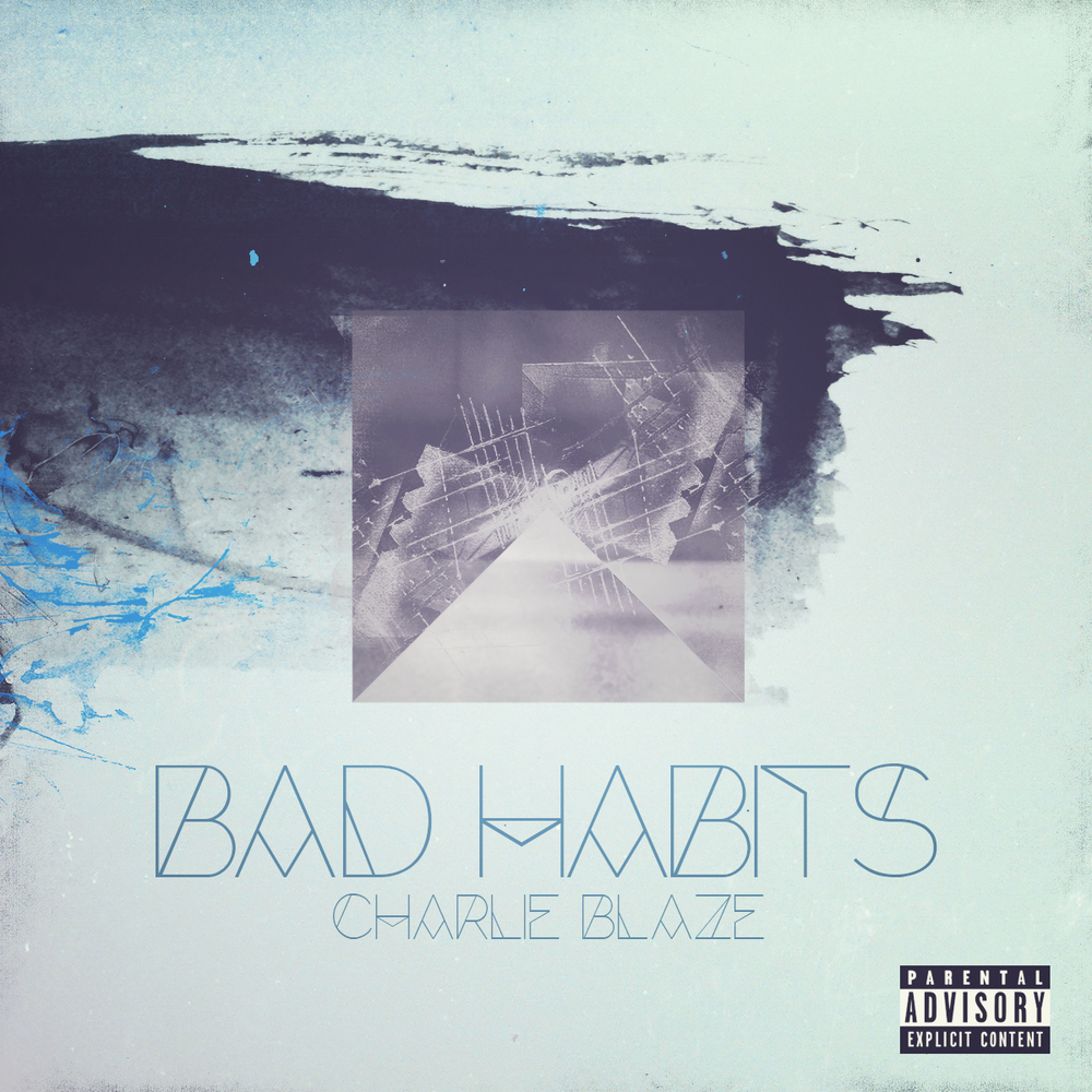 'Bad Habits' by Charlie Blaze