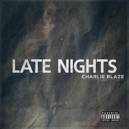 'Late Nights' by Charlie Blaze