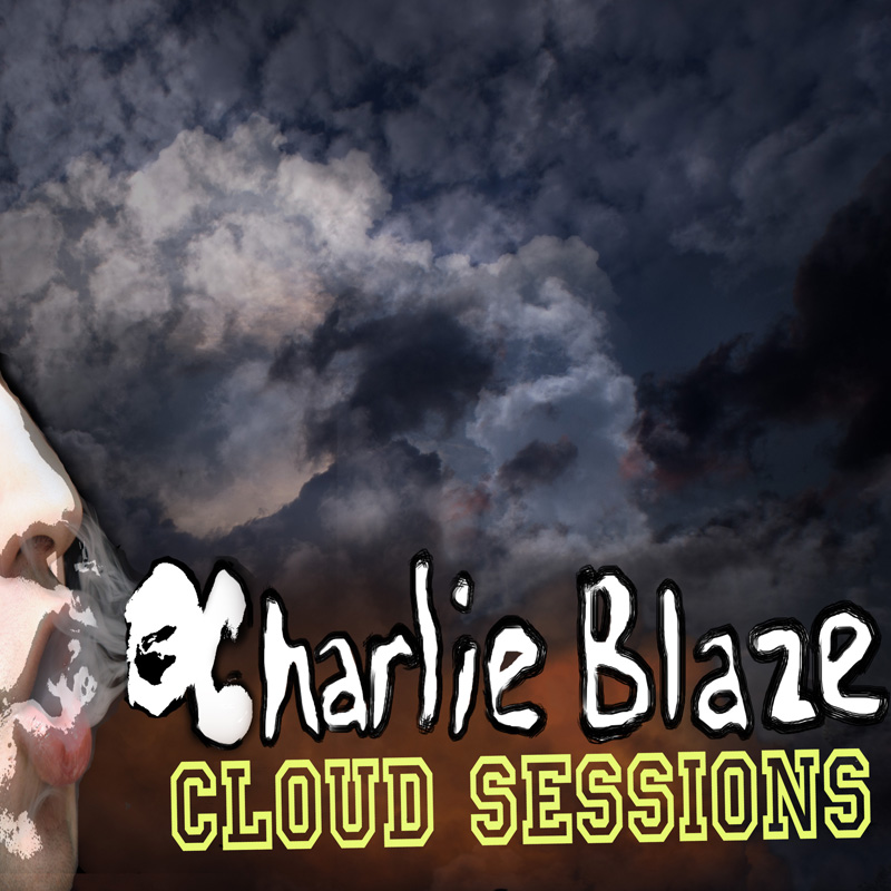'Cloud Sessions' by Charlie Blaze