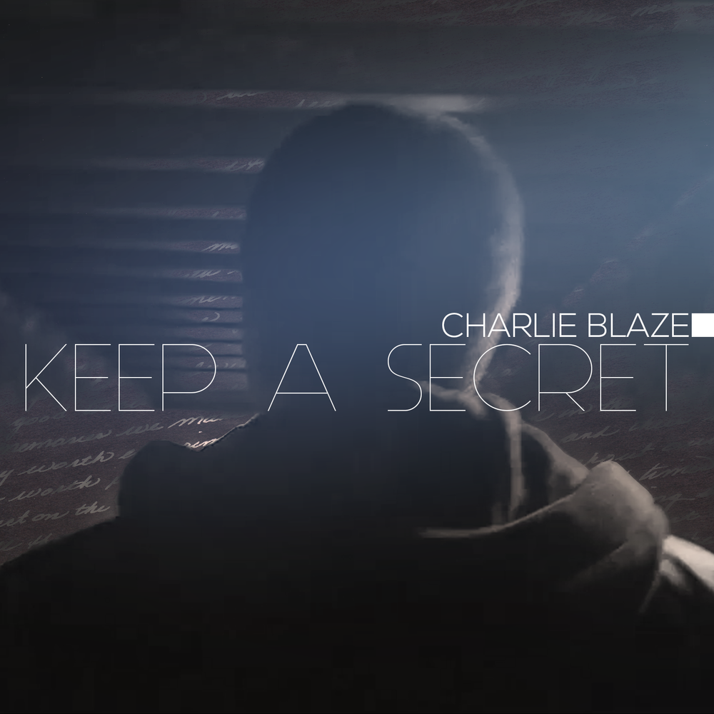 'Keep A Secret' by Charlie Blaze