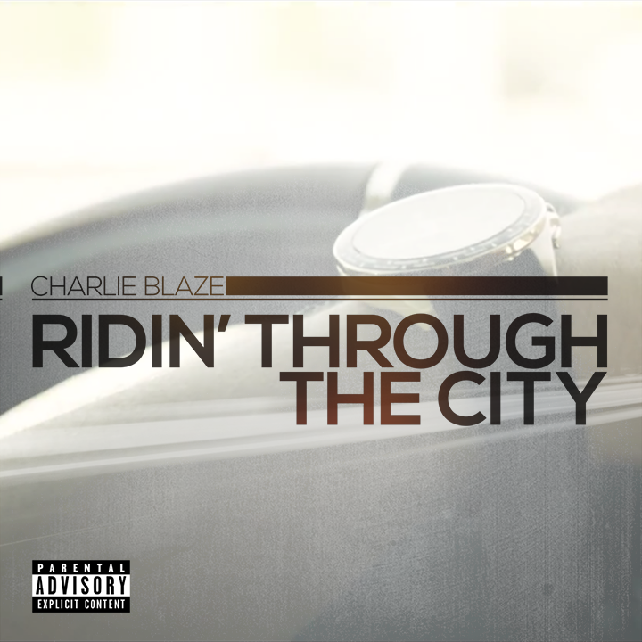 'Ridin' Through the City' by Charlie Blaze