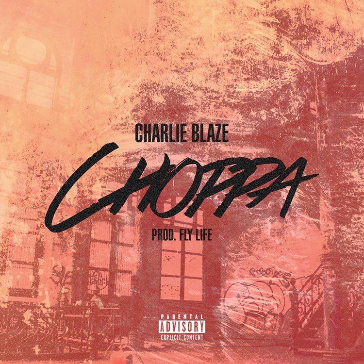 'choppa' by charlie blaze