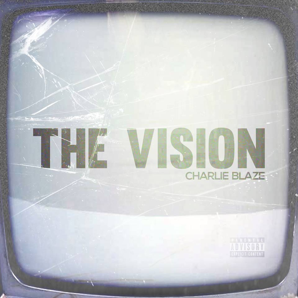 'the vision' by charlie blaze