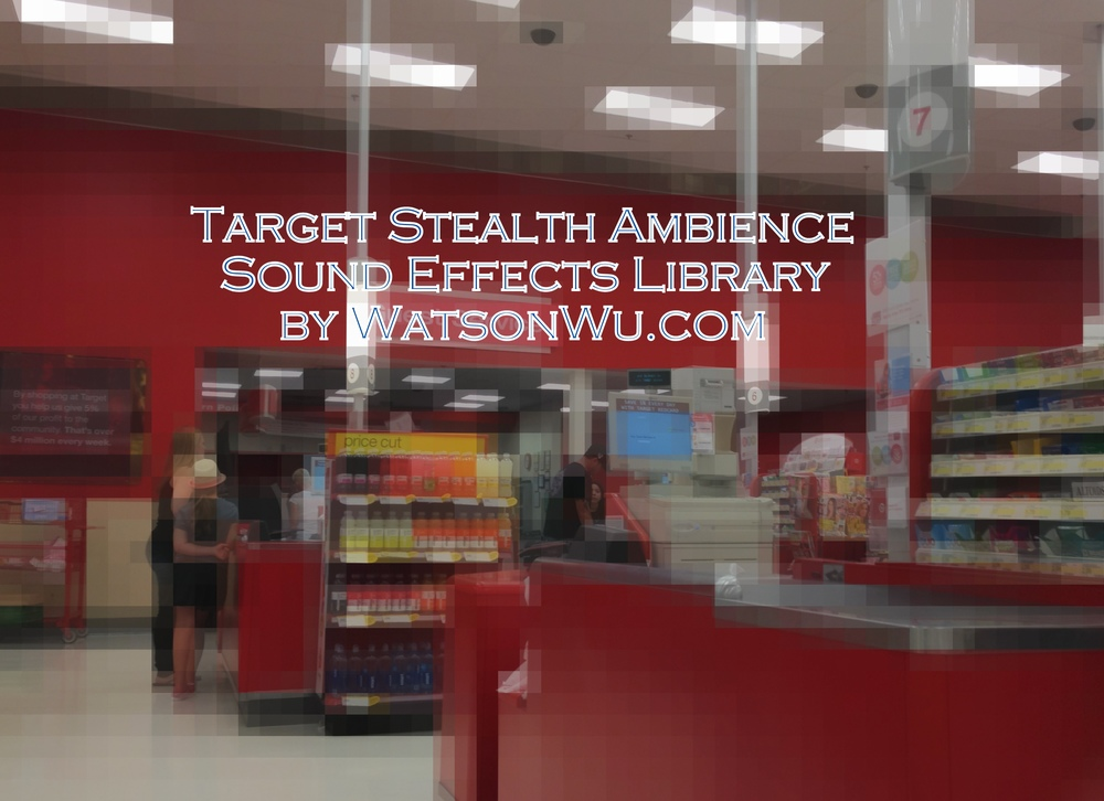 Target store stereo stealth ambience sfx - Watson Wu.jpg