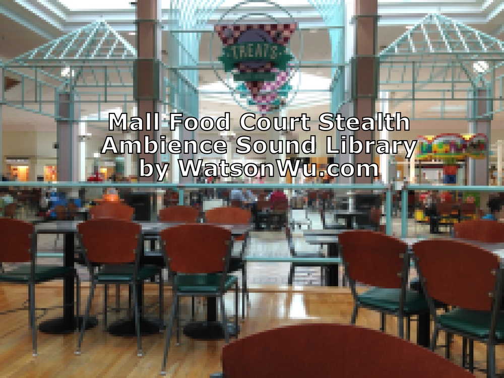 Mall Food Court - stealth ambience sfx - Watson Wu.jpg