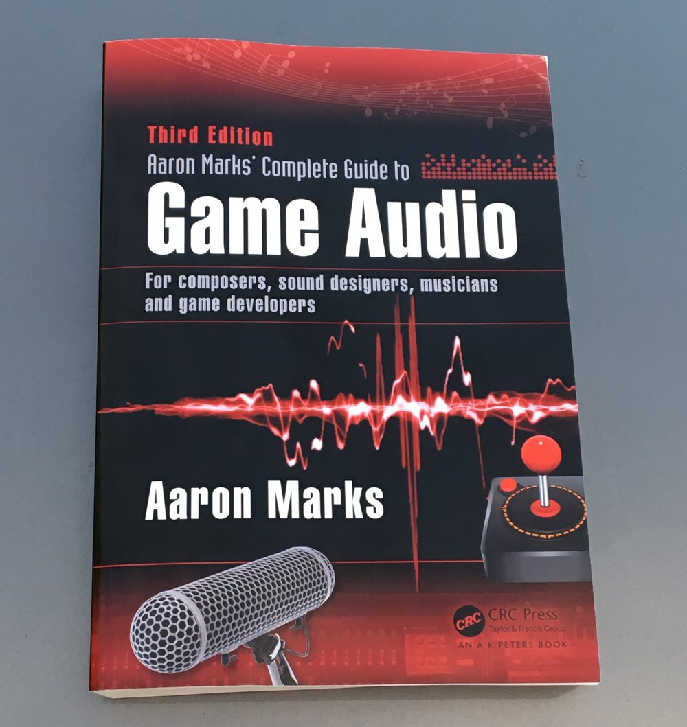 The Complete Guide to Game Audio, 3rd edition by Aaron Marks, published by  CRC Press . Buy a copy  HERE .