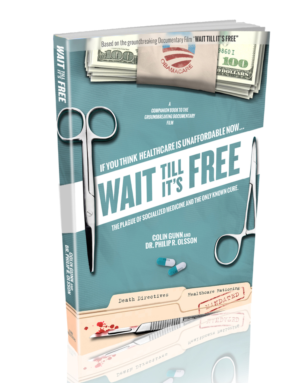 'Wait Till It's Free' is anew 164 page book that compliments ourthe groundbreaking documentary on healthcare liberty.