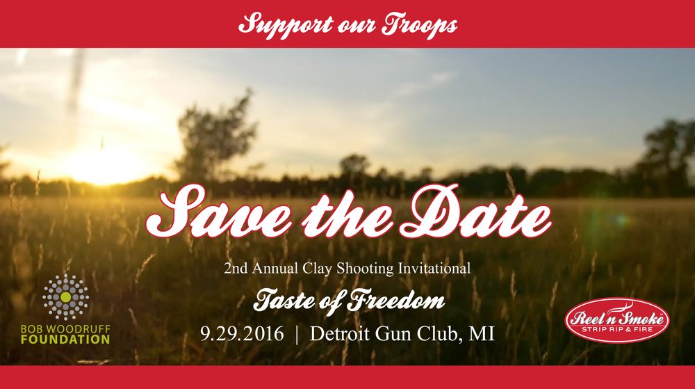 We are proud to announce that the Second Annual Taste of Freedom Clay Shooting Invitational has been scheduled for September 29, 2016 at the Detroit Gun Club.  All proceeds for this one day event will again benefit the Bob Woodruff Foundation.  The 2015 sold out  event grossed more than $15,000 for the foundation and was attended by over 120 participants and 15 business sponsors.  About the BWF  The Bob Woodruff Foundation is the national nonprofit dedicated to ensuring that post-9/11 injured service members, veterans and their families are thriving long after they return home.  A national organization with grassroots reach, we complement the work of the federal government. We have the experience, network and insider knowledge to navigate the maze of more than 46,000 nonprofits providing services to veterans. Our approach is comprehensive, results-focused and efficient. We perform the due diligence and selection, so you don't have to.  We find, fund and shape innovative solutions for the most pressing issues faced by our injured heroes, their families and communities: from rehabilitation and recovery, to education and employment, to quality of life … deploying funds and effecting solutions where help is needed.  If you would like more information about the Bob Woodruff Foundation, please visit:  http://bobwoodrufffoundation.org/   Contact  weekends@reelnsmoke.com  for sign-up, or sponsorship opportunities regarding this year's event.  Cheers,      The Reel 'n Smoke Team