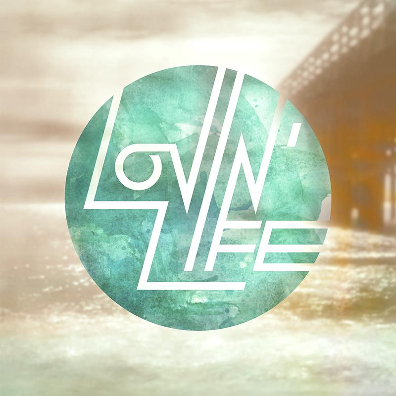 Lovin LifeV2.jpg