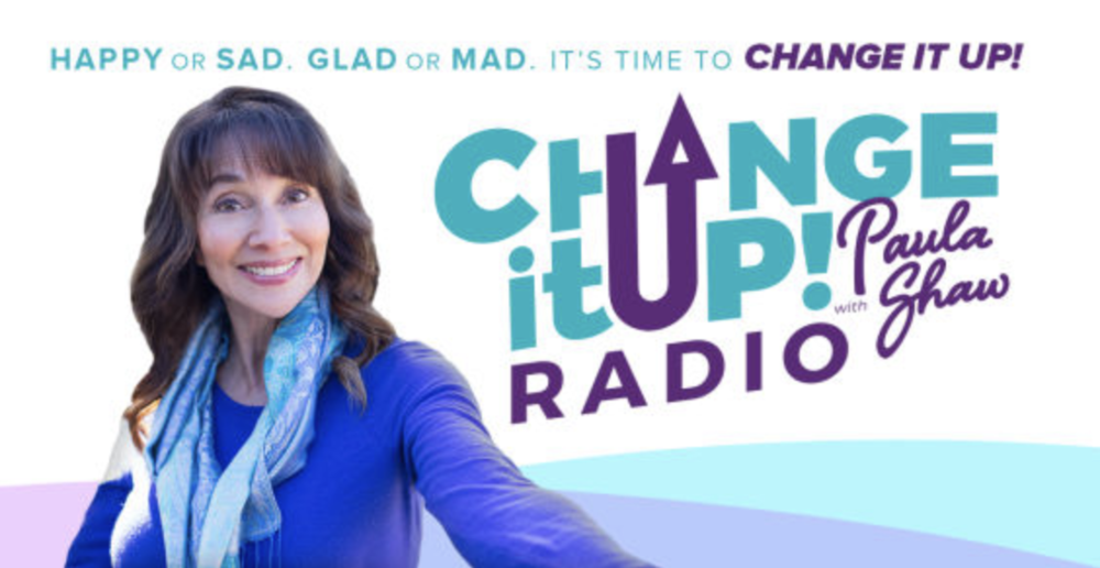 Change it Up Radio Show with Paula Shaw: Enlightened Selfishness with Lea Bayles
