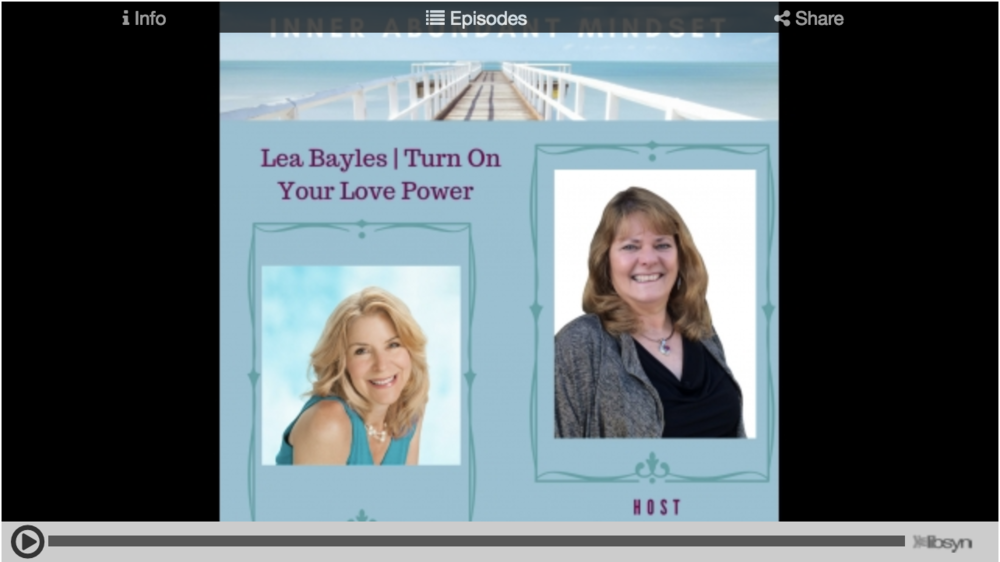 Inner Abundant Mindset:  Lea Bayles | Turn On Your Love Power