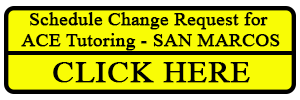 ACE Tutoring - Schedule Change Request for ACE Tutoring San Marcos