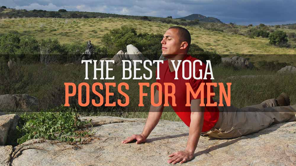 the best yoga poses for men explained by 42 expert yogis