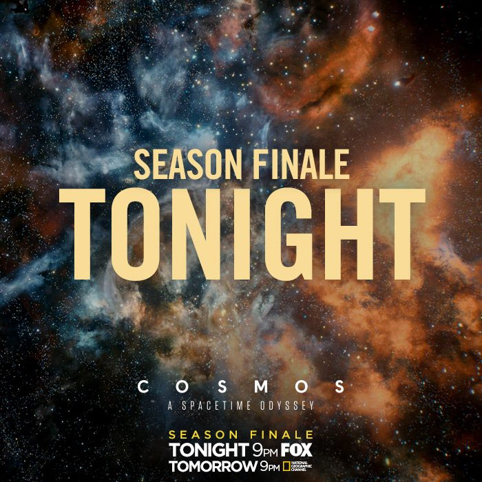 """Cosmos: A Spacetime Odyssey"" finale (""Unafraid of the Dark"") is tonight (06/09/2014) @ 9 pm on FOX."