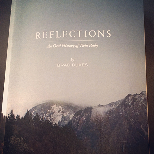 """Reflections: An Oral History of Twin Peaks."" Brad Dukes."