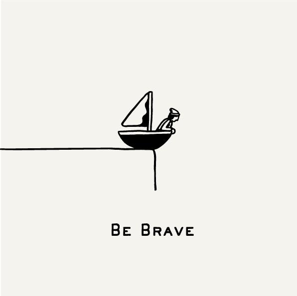 christophermonro :     Be Brave