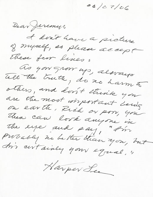chicagopubliclibrary: Life Advice from Harper Lee  From Letters of Note:  A young fan of 'To Kill a Mockingbird' named Jeremy wrote to Harper Lee in 2006, and asked for a signed photo. He didn't get one, but instead received this lovely piece of advice from the author that is far more precious.  Harper Lee announced today - on her 88th birthday — that 'To Kill A Mockingbird' will now be released as an audiobook and e-book.  Happy Birthday, Harper!