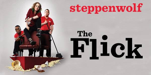 Promotional art for  The Flick  by Annie Baker at Steppenwolf Theatre Chicago