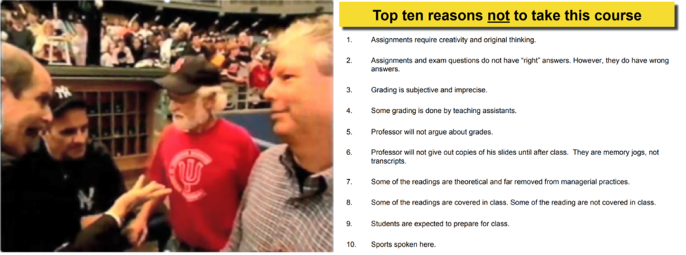 "A big sports fan, Thaler has studied the irrational (""Non-Econ"") behavior in baseball, basketball, soccer, and football. On the left, he's pictured with psychologist Thomas Gilovich at a Yankees game. On the right, the top ten reasons not to take his Managerial Decision Making class, presented to his Executive MBA students, including ""Sports spoken here."" Sources: Unknown (right) and Linnea Gandhi (left)."